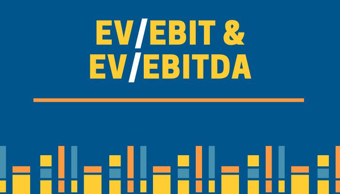 EV/EBIT & EV/EBITDA